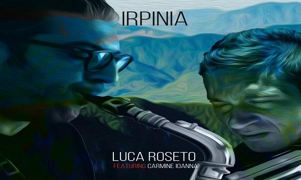 Jazz e tradizione, Luca Roseto e Carmine Ioanna presentano l'album Irpinia